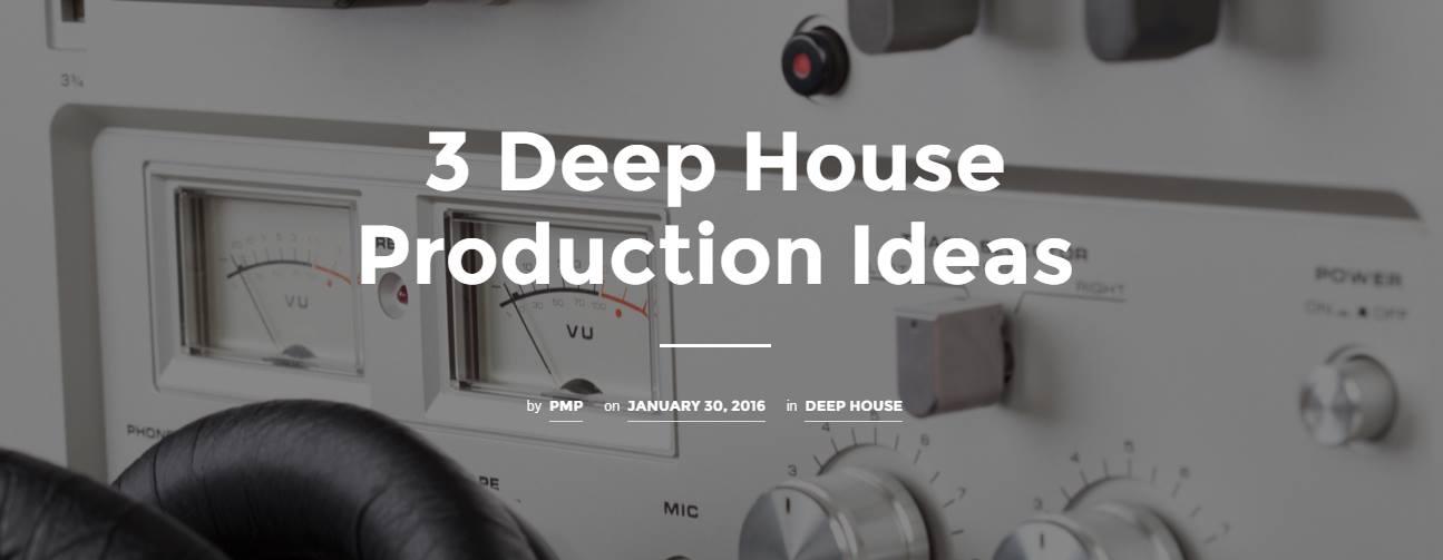 3 Deep House Production Ideas
